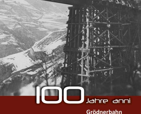 Plakat 100 Jahre Grödnerbahn
